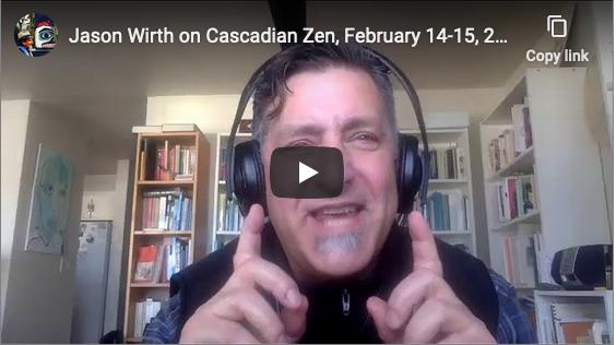 Cascadian Zen Interview with Jason Wirth